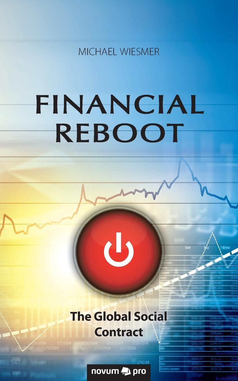 Michael Wiesmer. Financial Reboot