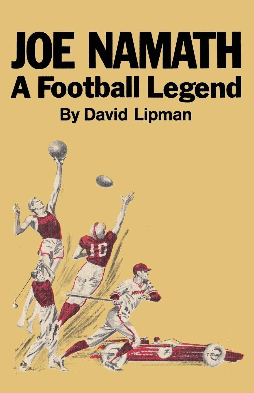 David Lipman. Joe Namath A Football Legend