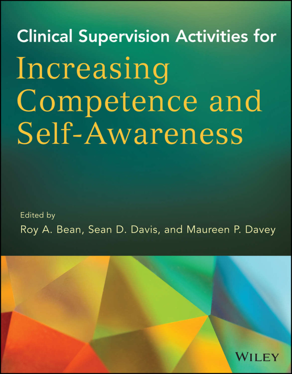 Clinical Supervision Activities for Increasing Competence and Self-Awareness   Davis Sean D., Bean Roy #1