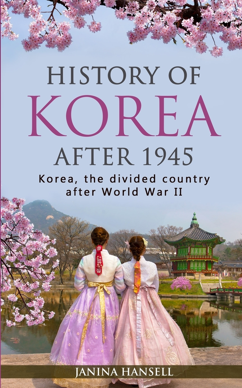 Janina Hansell History of Korea after 1945. Korea, the divided country after World War II hegel the end of history and the future