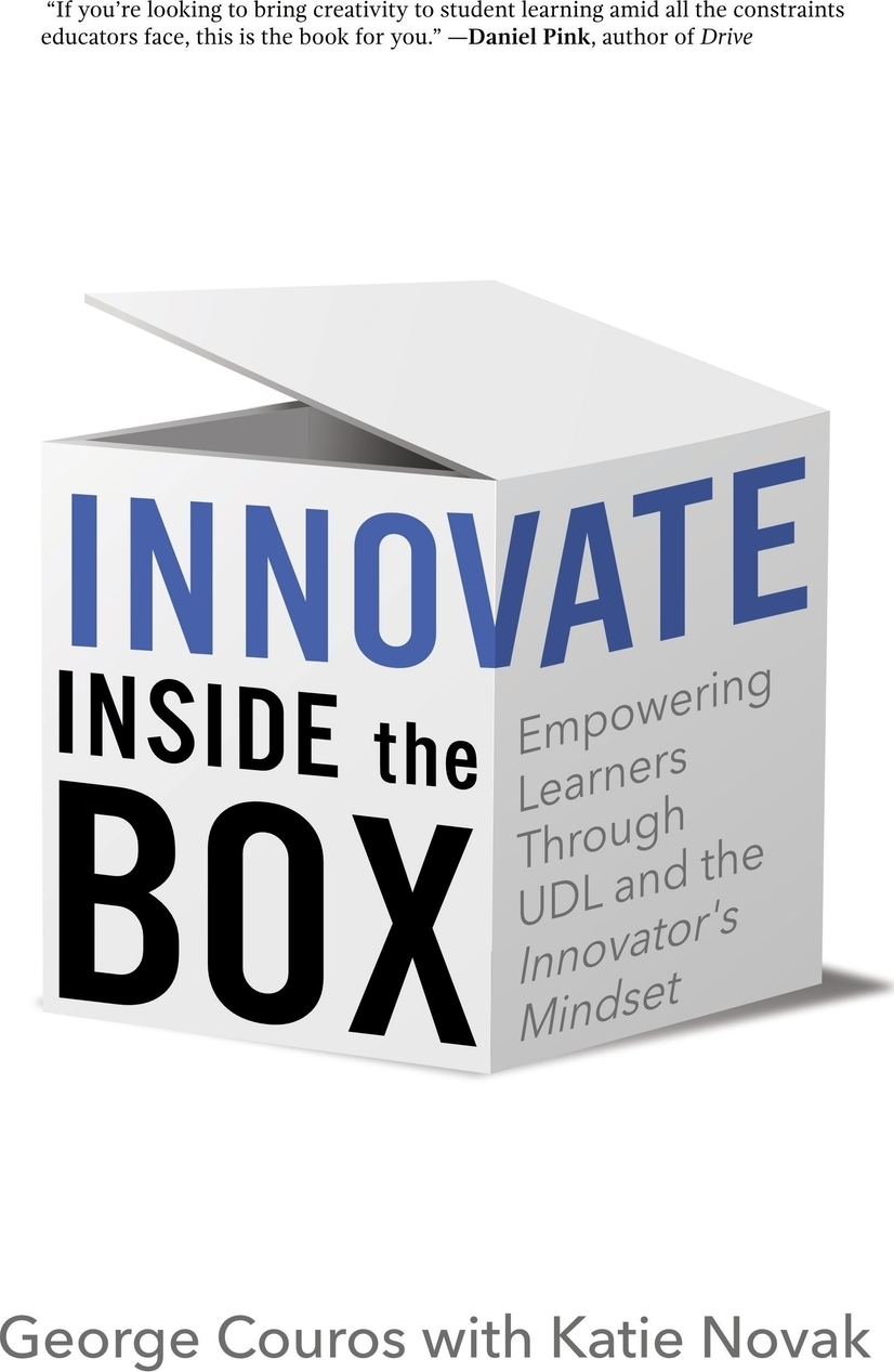 George Couros, Katie Novak Innovate Inside the Box. Empowering Learners Through UDL and the Innovator's Mindset jal mehta learning that lasts challenging engaging and empowering students with deeper instruction