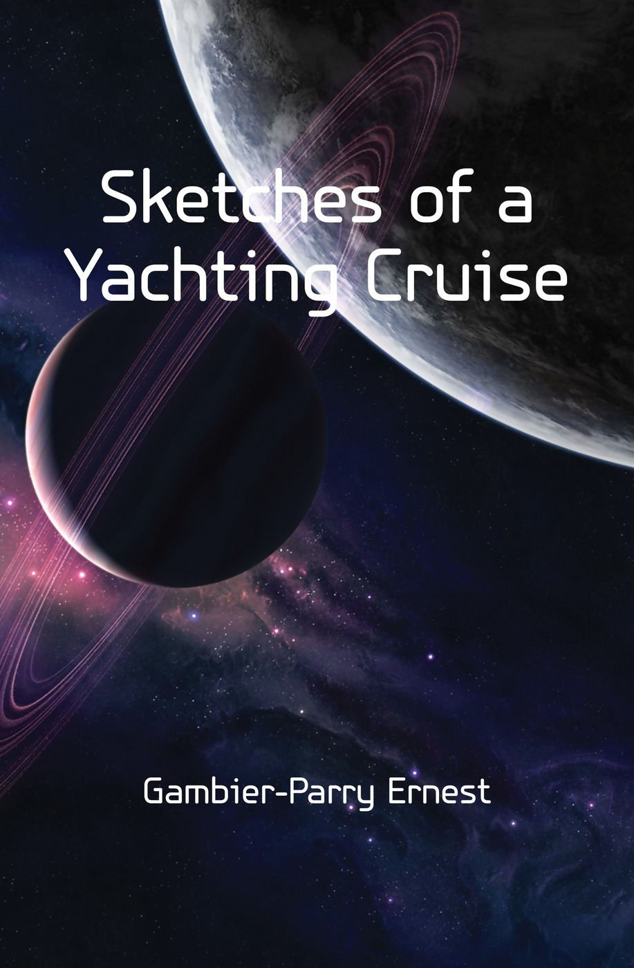 Gambier-Parry Ernest Sketches of a Yachting Cruise