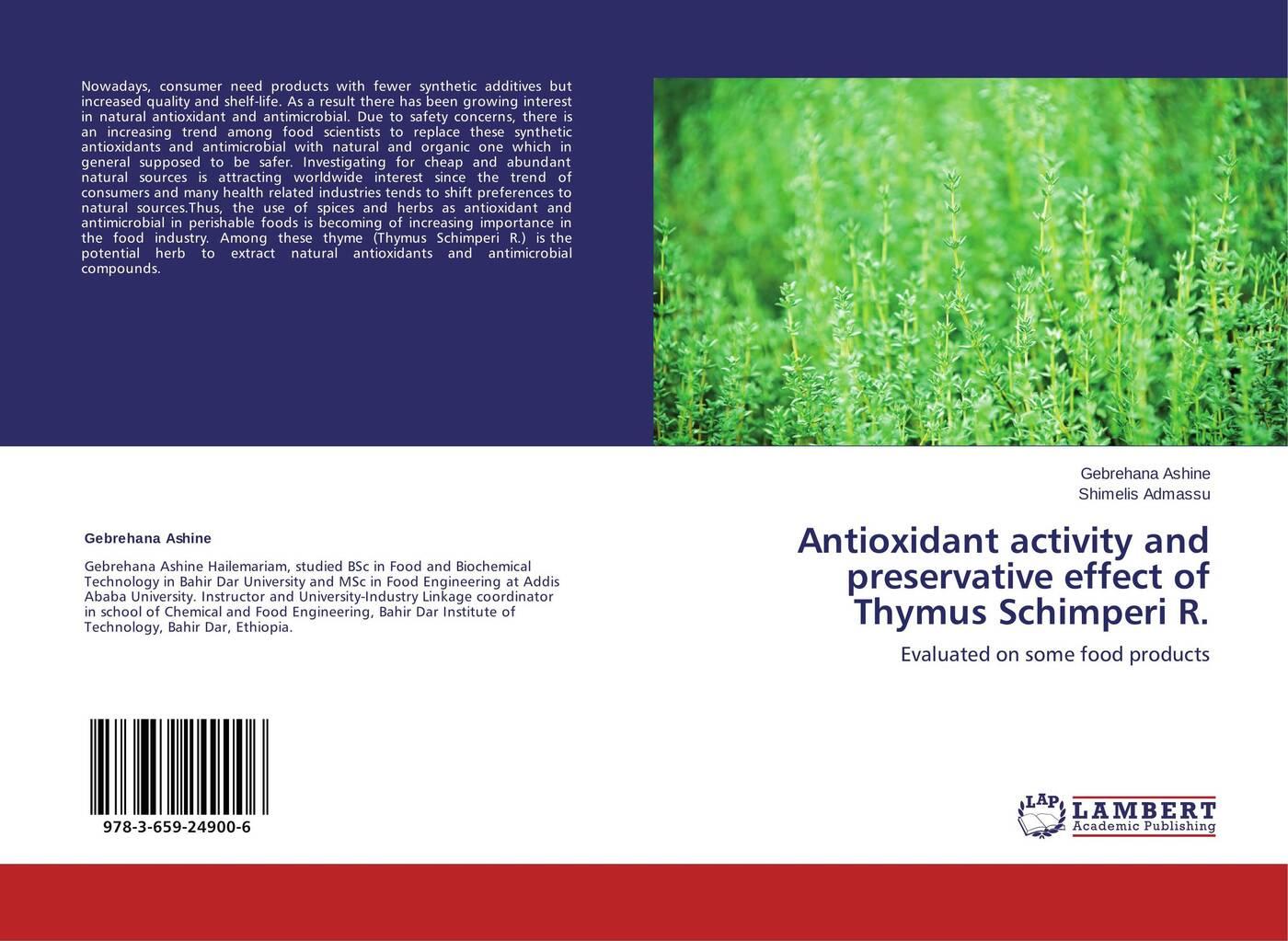 Gebrehana Ashine and Shimelis Admassu Antioxidant activity and preservative effect of Thymus Schimperi R. showkat ganie and shajr ul amin antioxidant