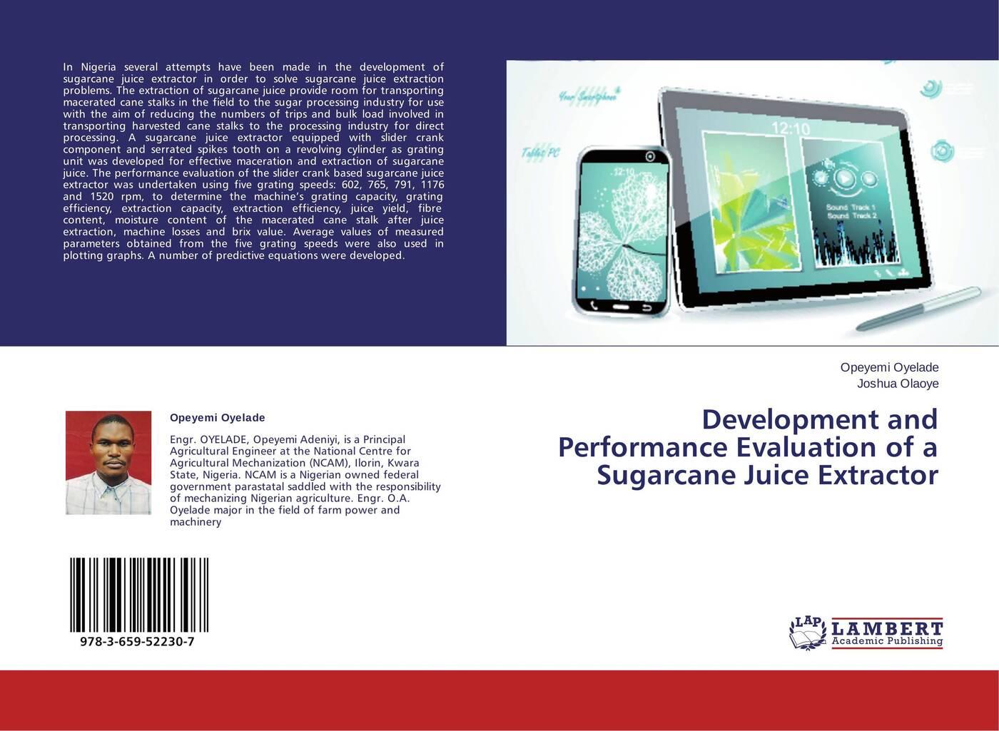 Opeyemi Oyelade and Joshua Olaoye Development and Performance Evaluation of a Sugarcane Juice Extractor цена и фото