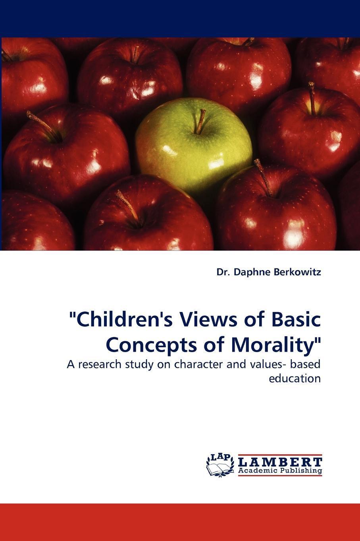 "Daphne Berkowitz, Dr Daphne Berkowitz. ""Children's Views of Basic Concepts of Morality"""