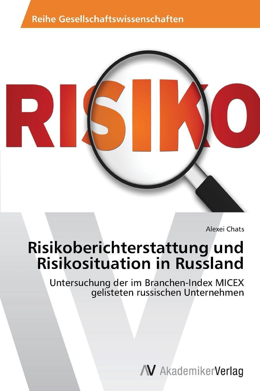 Risikoberichterstattung und Risikosituation in Russland. Chats Alexei