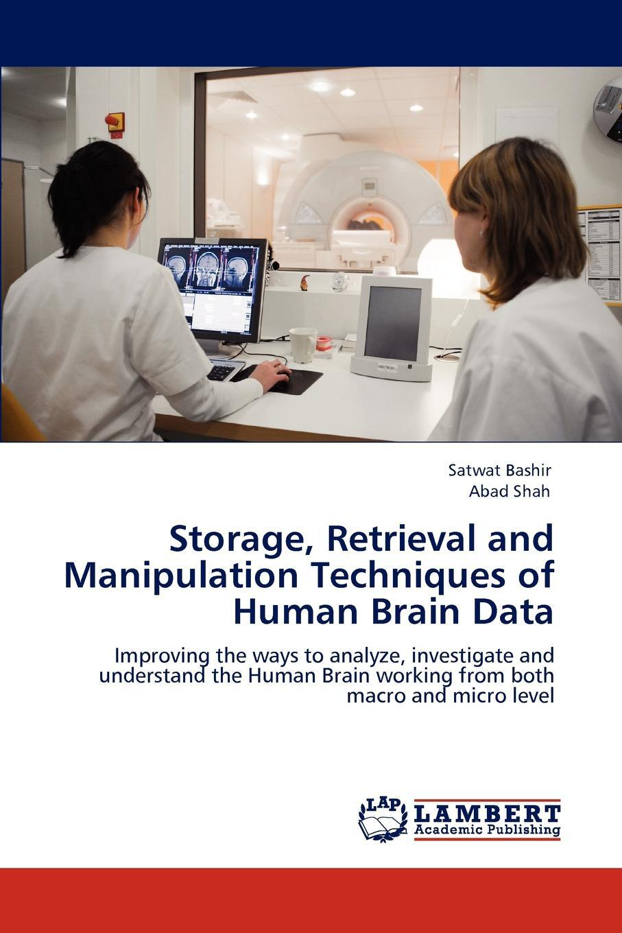 Satwat Bashir, Abad Shah. Storage, Retrieval and Manipulation Techniques of Human Brain Data