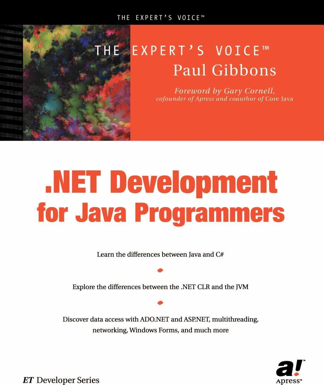Paul Gibbons. .Net Development for Java Programmers