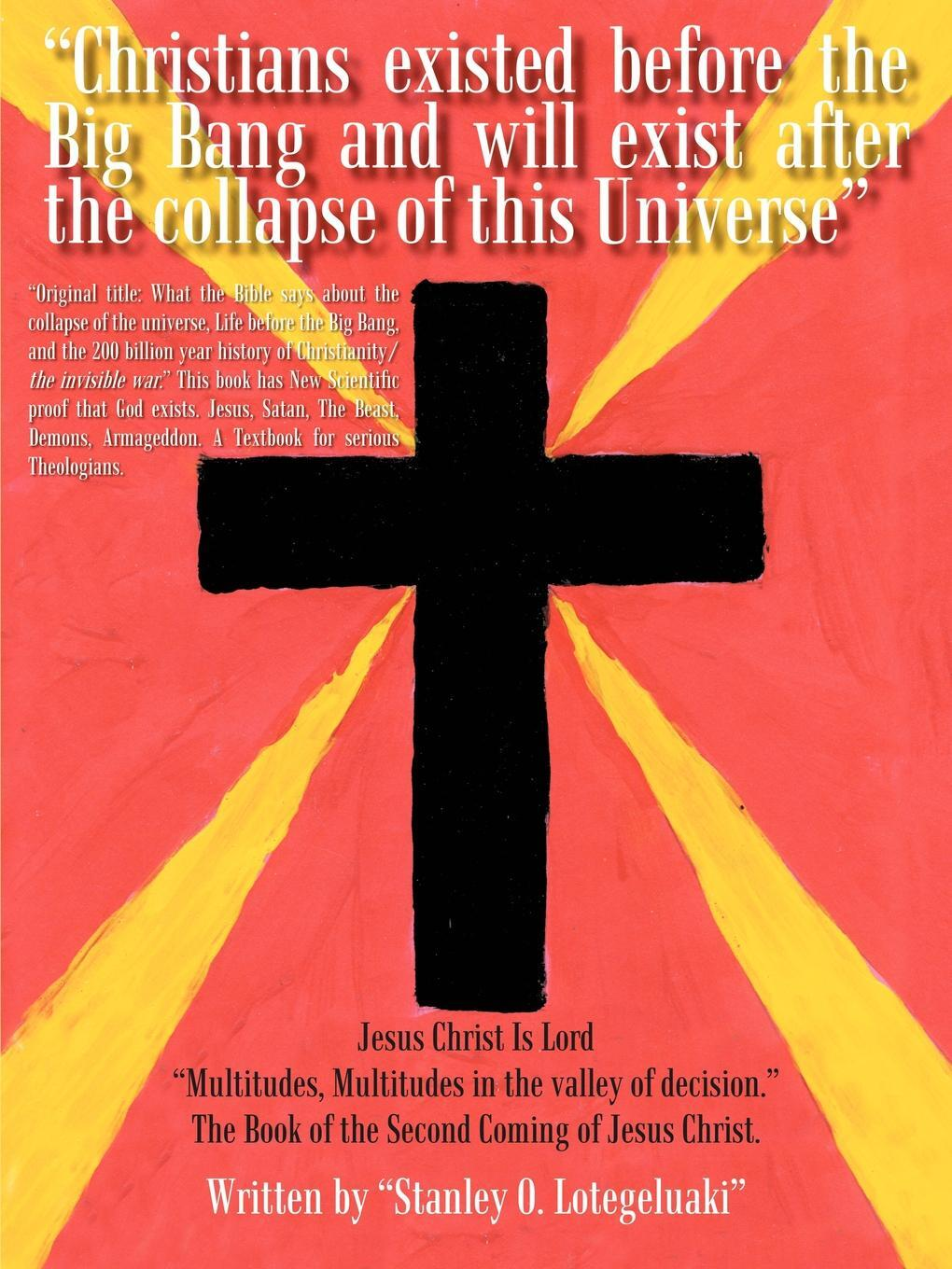 """Stanley O. Lotegeluaki. """"Christians existed before the Big Bang and will exist after the collapse of this Universe"""""""