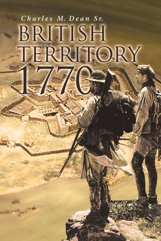 Charles M. Dean Sr.. British Territory 1770
