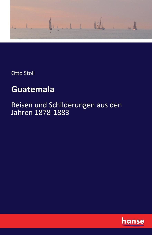 Guatemala. Otto Stoll
