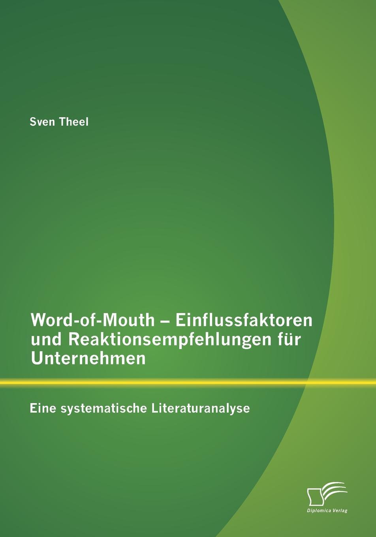 Word-of-Mouth - Einflussfaktoren und Reaktionsempfehlungen fur Unternehmen
