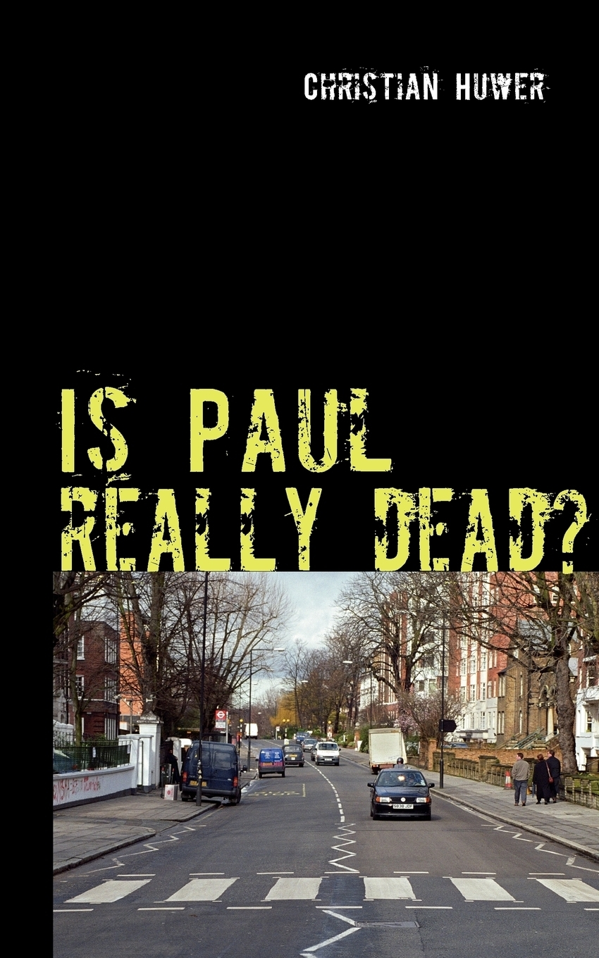 Christian Huwer. Is Paul really dead?