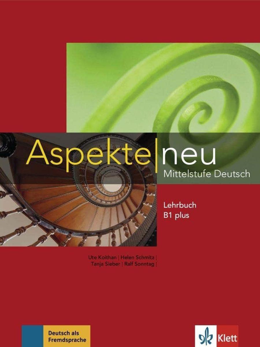 Aspekte neu Mittelstufe Deutsch: Lehrbuch B1 plus | Koithan Ute, Schmitz Helen #1