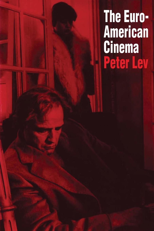 Peter Lev The Euro-American Cinema