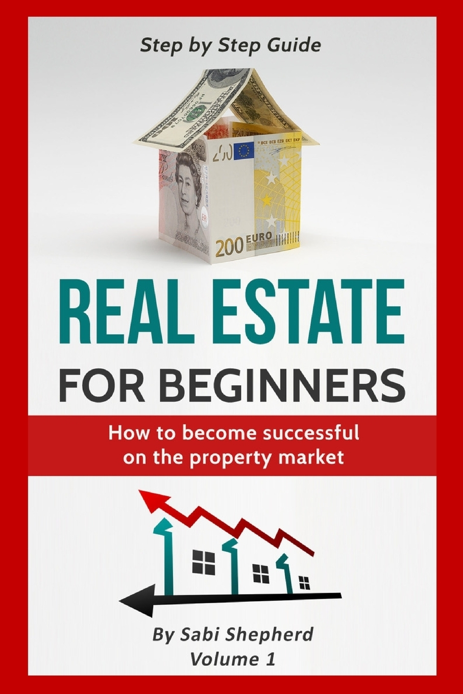 Sabi Shepherd Real Estate for beginners. How to become successful on the property market douglas gray making money in real estate the essential canadian guide to investing in residential property