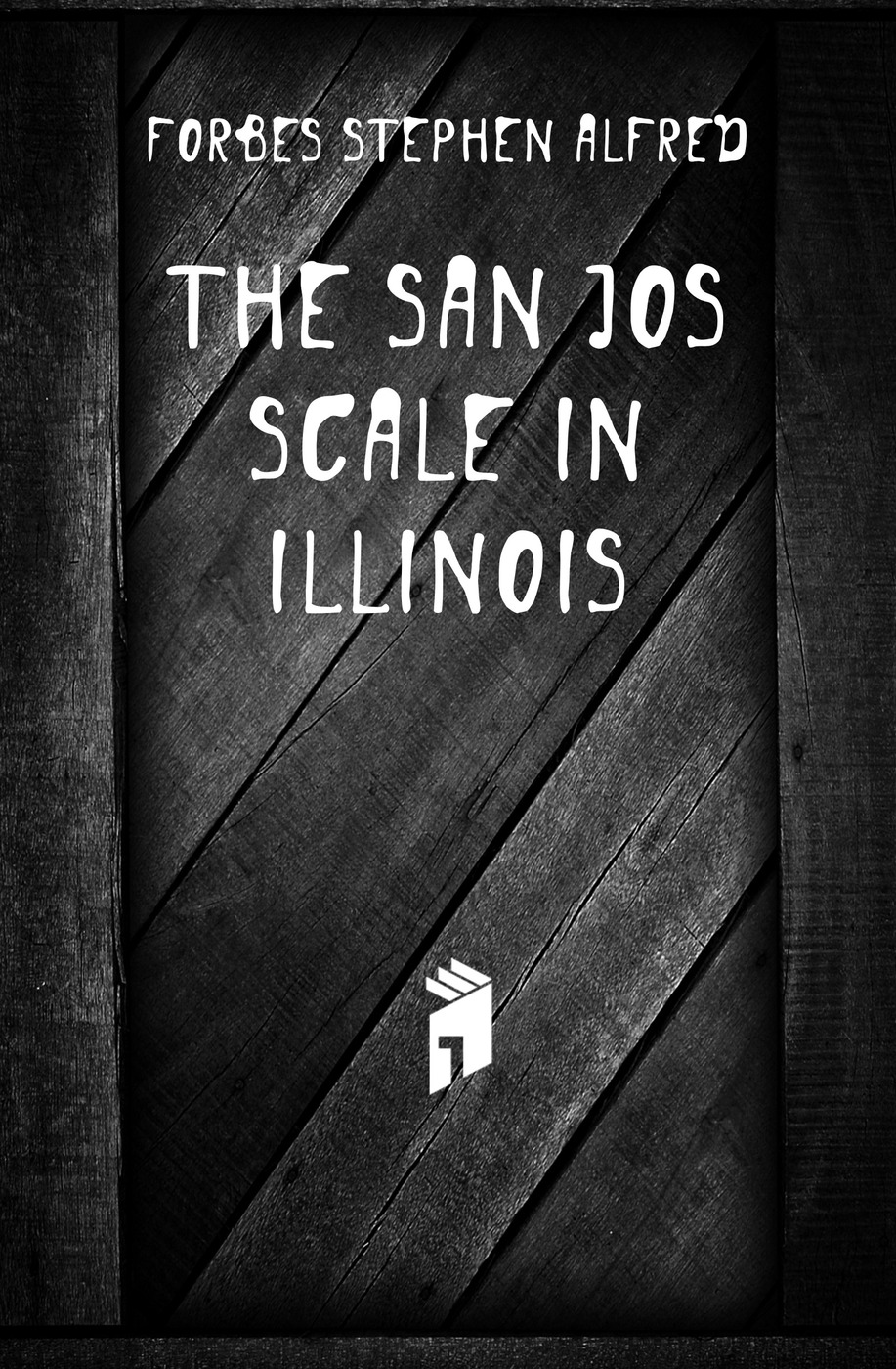 Forbes Stephen Alfred The San Jose Scale In Illinois