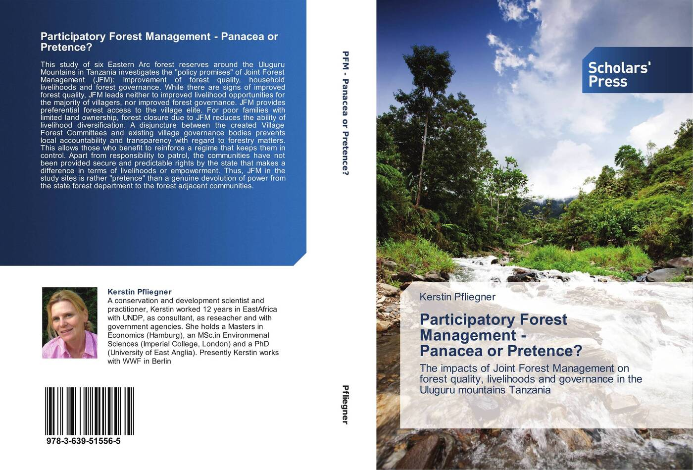 Kerstin Pfliegner Participatory Forest Management - Panacea or Pretence? forest resource use by adjacent communities of mau forest complex