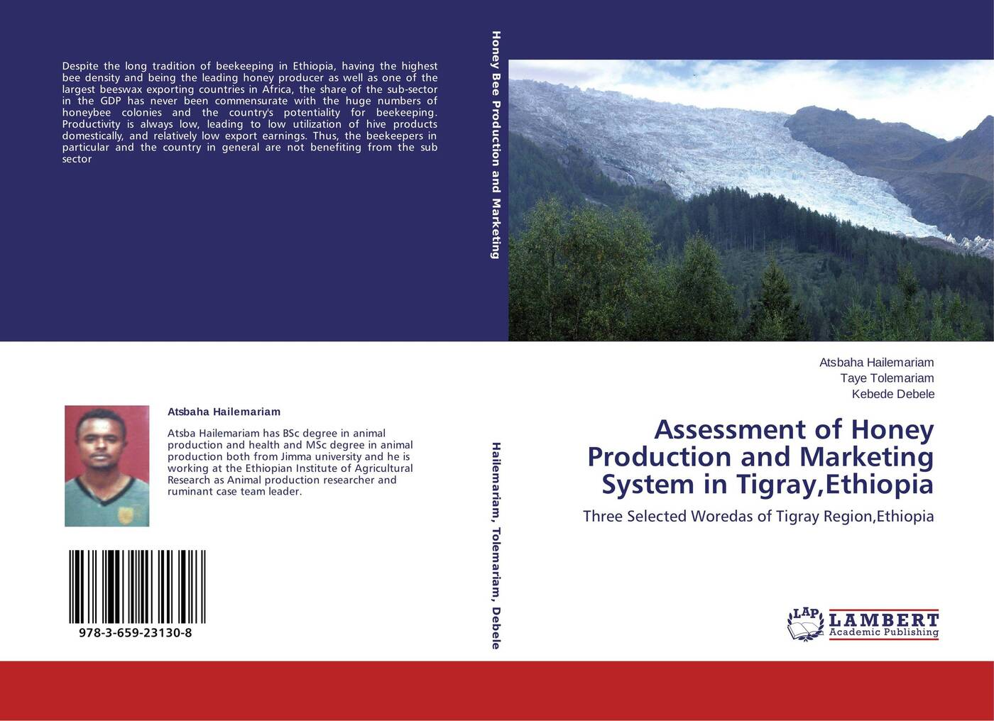 Atsbaha Hailemariam,Taye Tolemariam and Kebede Debele Assessment of Honey Production and Marketing System in Tigray,Ethiopia belay belete anjullo and ayele taye the determinants of domestic price volatility for cereals in ethiopia