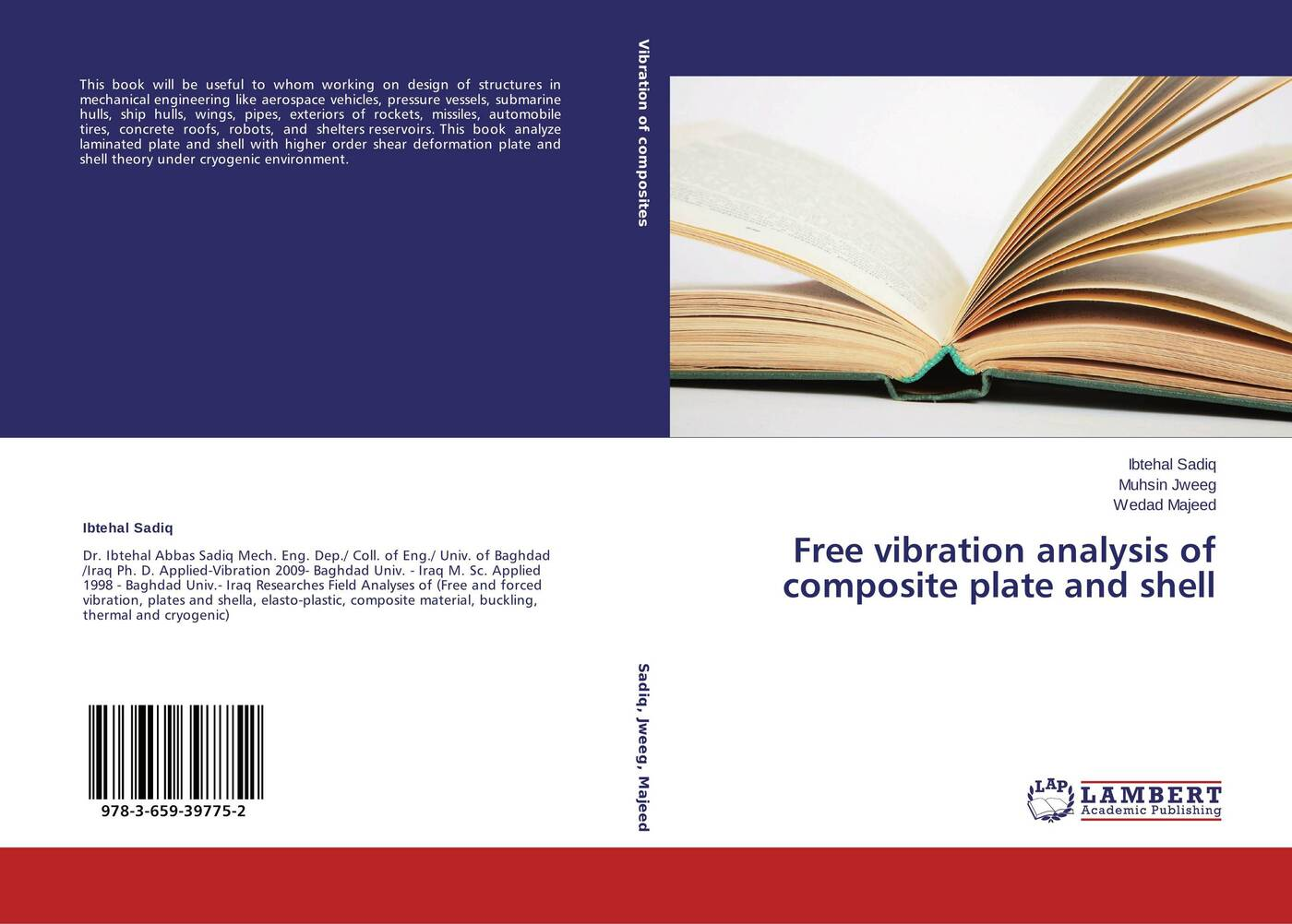 Ibtehal Sadiq,Muhsin Jweeg and Wedad Majeed Free vibration analysis of composite plate and shell abdelrady okasha elnady and hani negm analysis of composite shell structures using chebyshev series