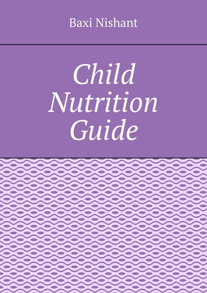 Baxi Nishant Child Nutrition Guide