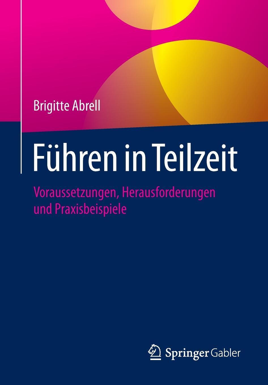 Brigitte Abrell. Fuhren in Teilzeit. Voraussetzungen, Herausforderungen und Praxisbeispiele
