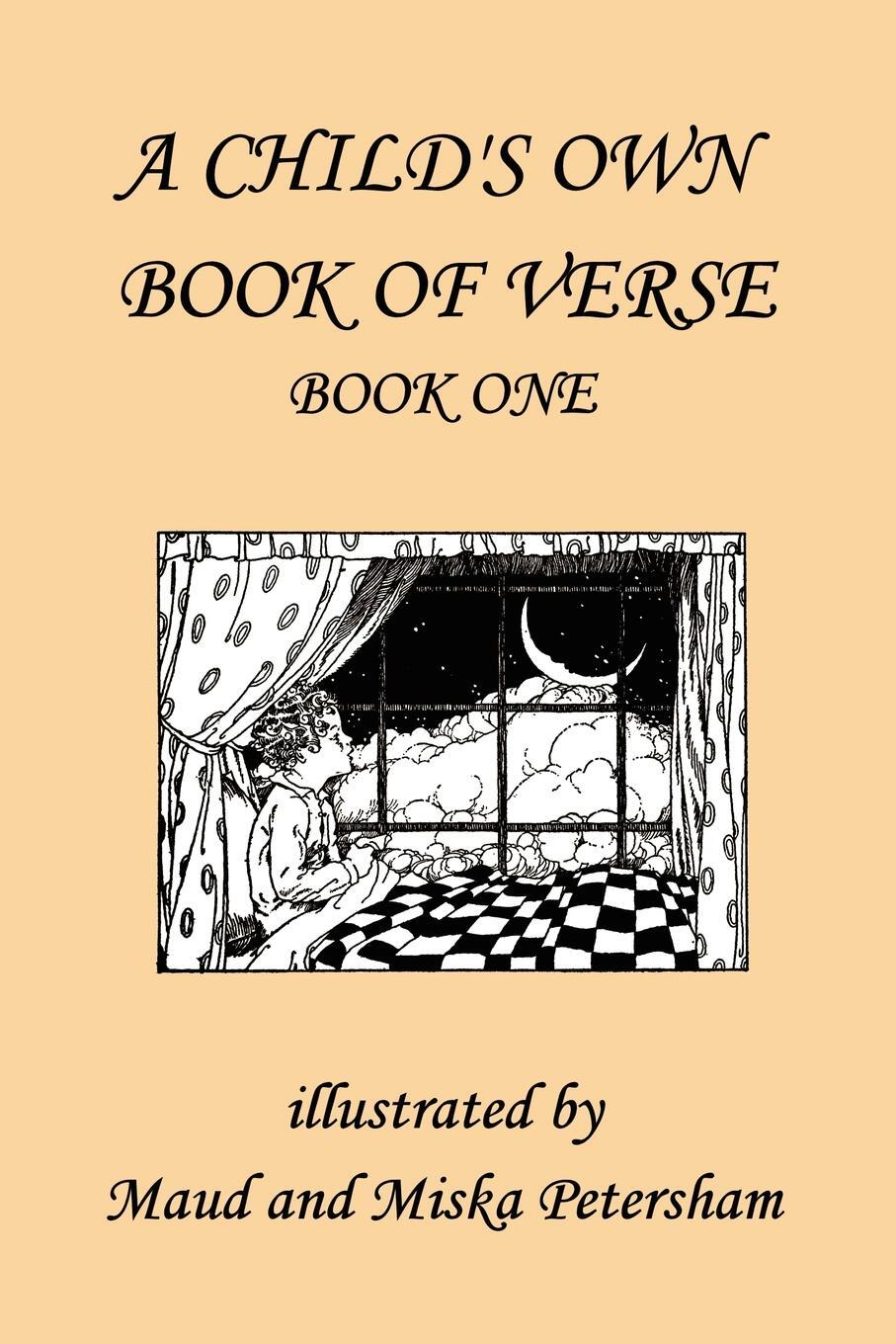 Книга A Child's Own Book of Verse, Book One. Ada M. Skinner, Frances Gillespy Wickes
