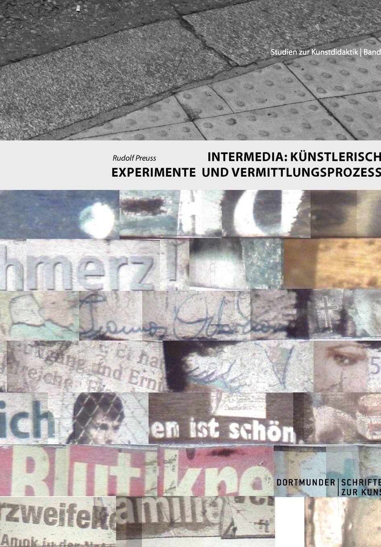 Rudolf Preuss. Intermedia. Kunstlerische Experimente und Vermittlungsprozesse