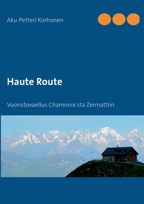 Haute Route. Aku-Petteri Korhonen