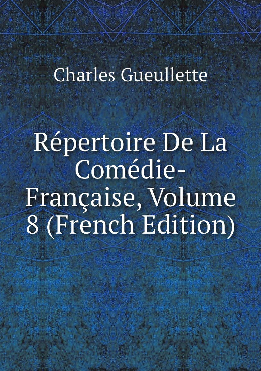Repertoire De La Comedie-Francaise, Volume 8 (French Edition) 9785876151308