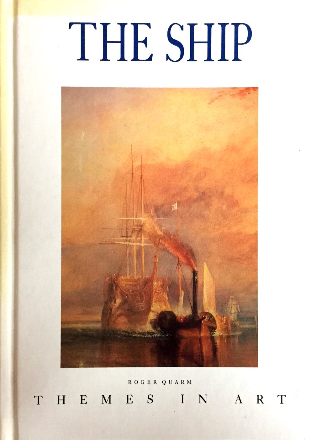 Roger Quarm. Themes in Art: The Ship