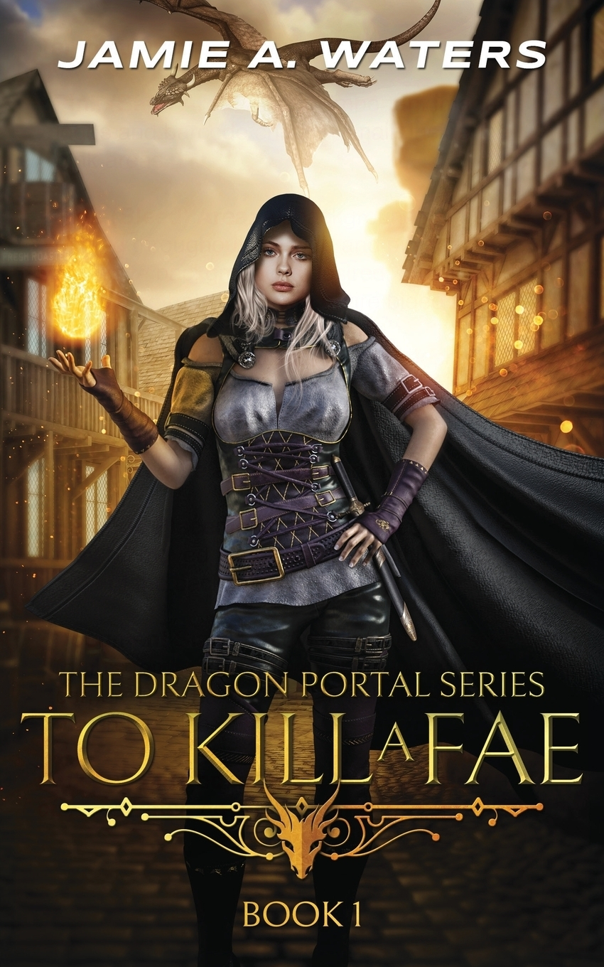 Jamie A. Waters. To Kill a Fae