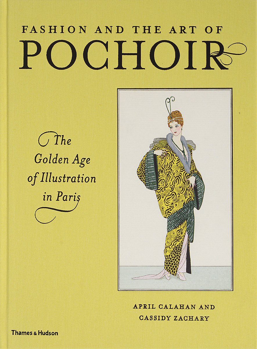 Fashion and the Art of Pochoir. The Golden Age of Illustration in Paris | Zachary Cassidy, Calahan April #1