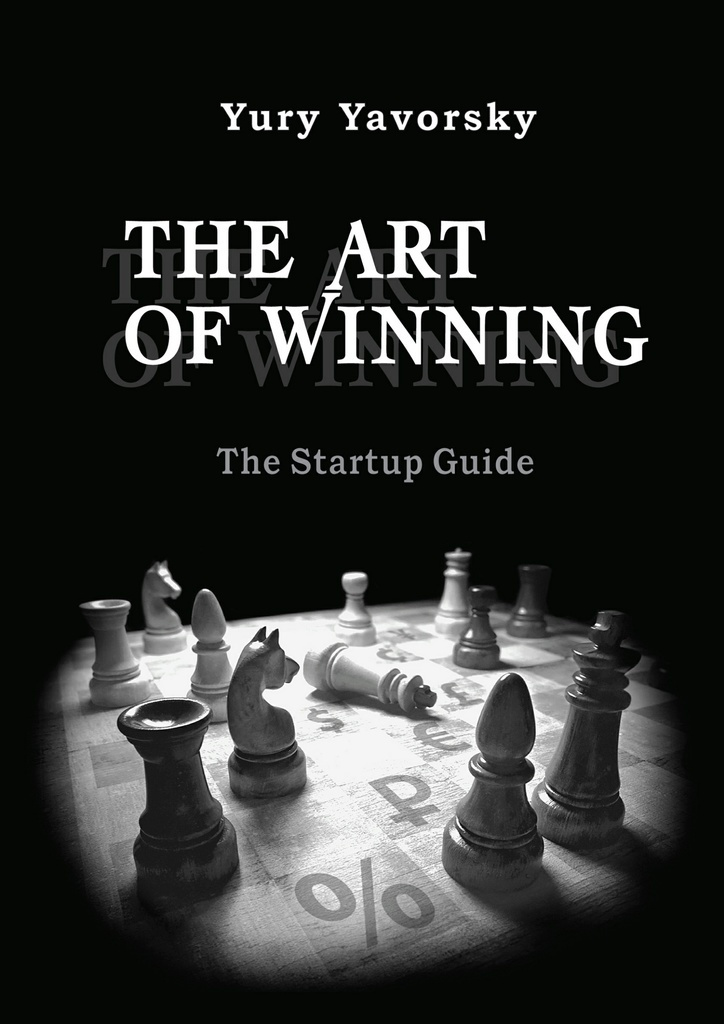 The Art of Winning. The Startup Guide #1