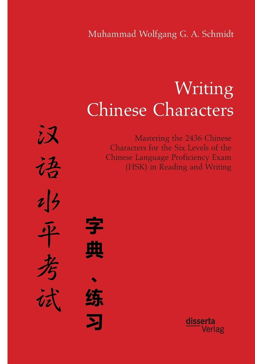 Writing Chinese Characters. Mastering the 2436 Chinese Characters for the Six Levels of the Chinese Language #1