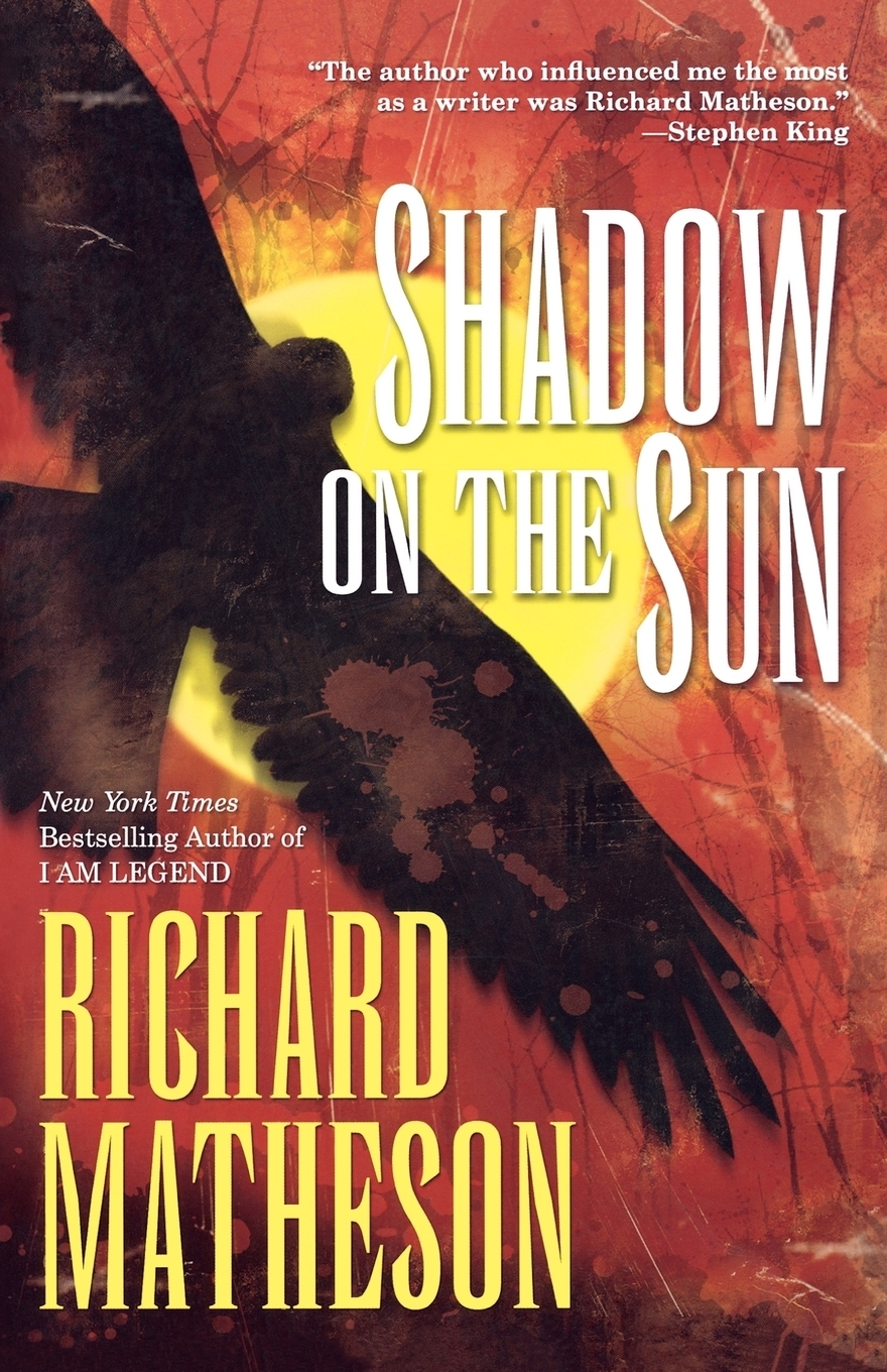 Richard Matheson Shadow on the Sun richard matheson 7 steps to midnight
