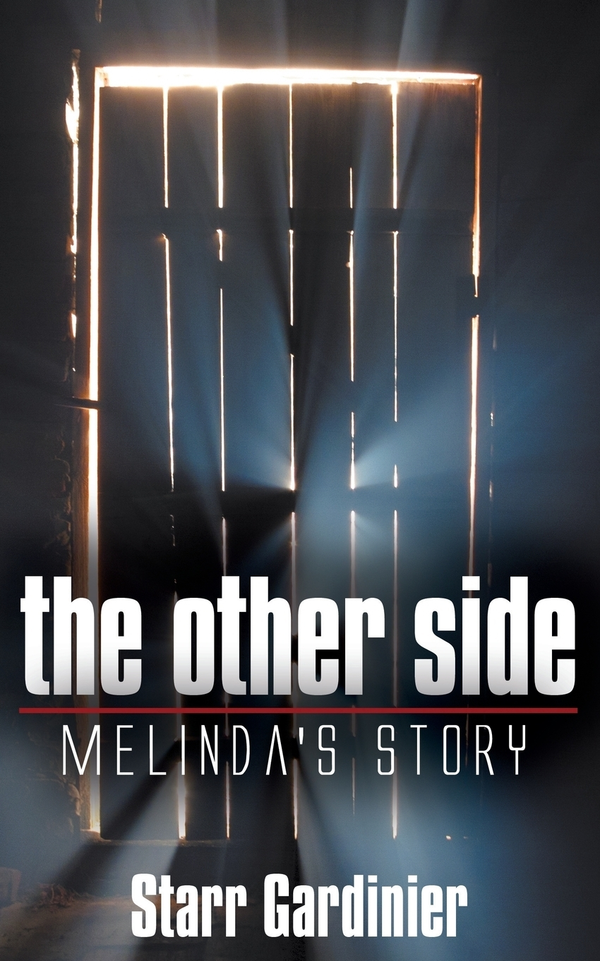 Starr Gardinier The Other Side. Melinda's Story who who sell out