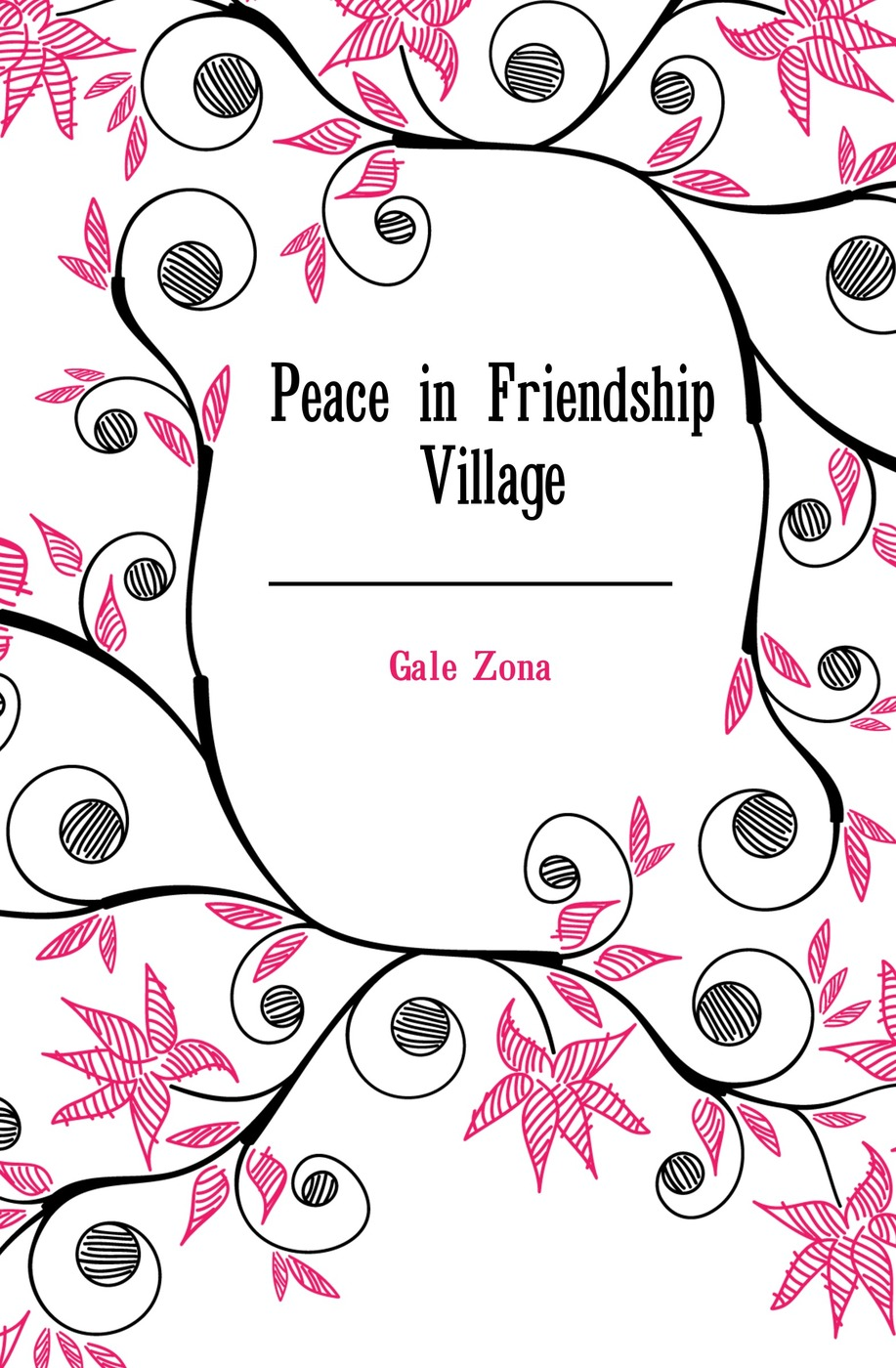 Gale Zona Peace in Friendship Village gale zona peace in friendship village