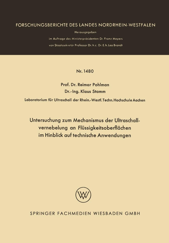 Untersuchung Zum Mechanismus Der Ultraschallvernebelung an Flussigkeitsoberflachen Im Hinblick Auf Technische Anwendungen 9783663064862