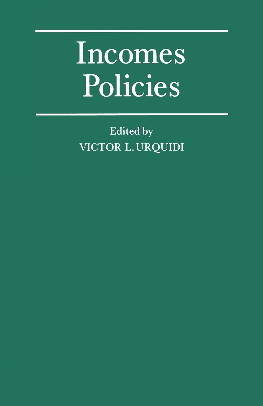Книга Incomes Policies. Papers prepared for a Conference of the International Economic Association