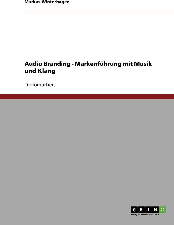 Audio Branding. Markenfuhrung mit Musik und Klang