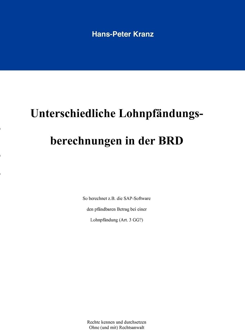 Unterschiedliche Lohnpfandungsberechnungen in der BRD. Hans-Peter Kranz