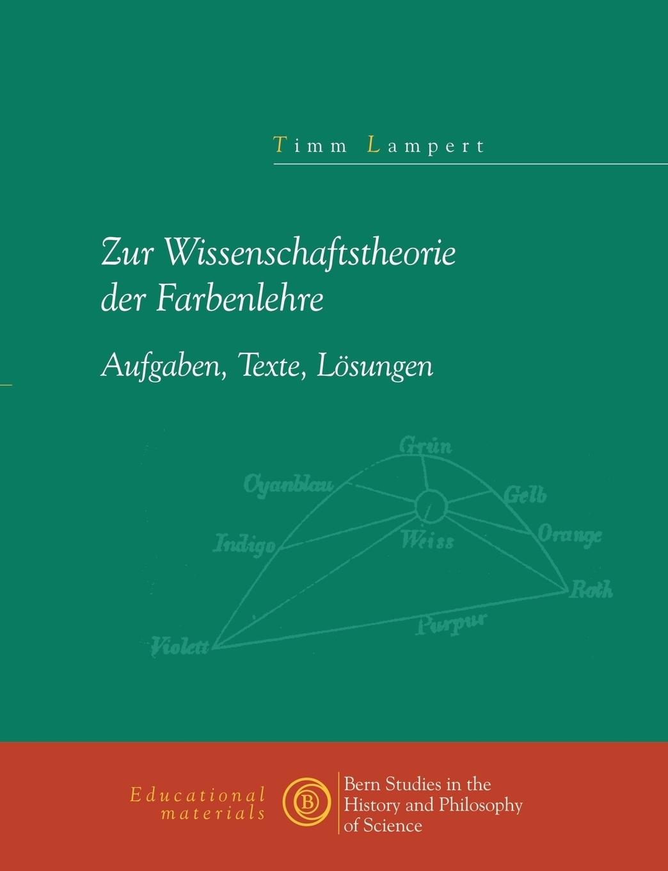 Timm Lampert. Zur Wissenschaftstheorie der Farblehre