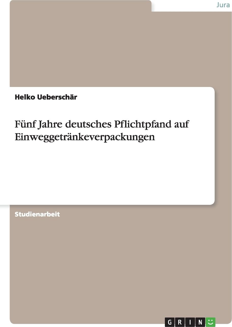 Funf Jahre deutsches Pflichtpfand auf  Einweggetrankeverpackungen. Helko Uebersch?r
