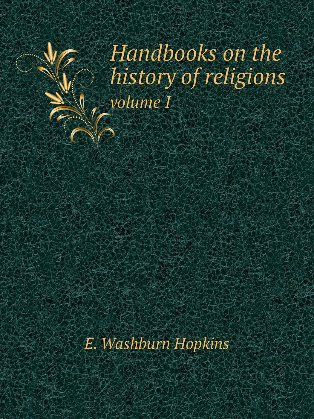 Handbooks on the history of religions. volume I
