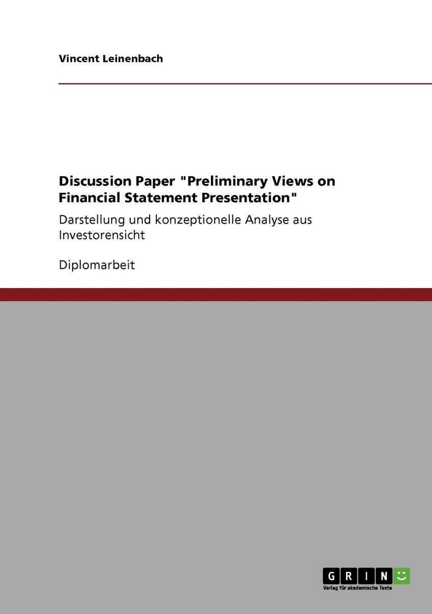 """Discussion Paper """"Preliminary Views on Financial Statement Presentation"""". Darstellung und konzeptionelle #1"""