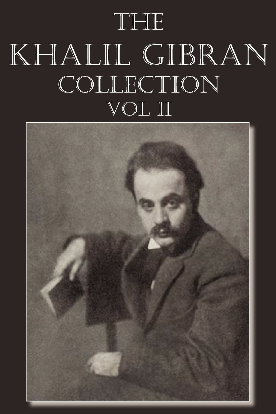 Kahlil Gibran The Khalil Gibran Collection Volume II kahlil gibran the forerunner his parables and poems