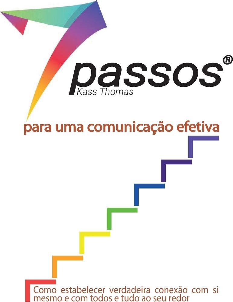 Kass Thomas 7 Passos para uma comunicacao efetiva kass thomas 7 passos para uma comunicacao efetiva