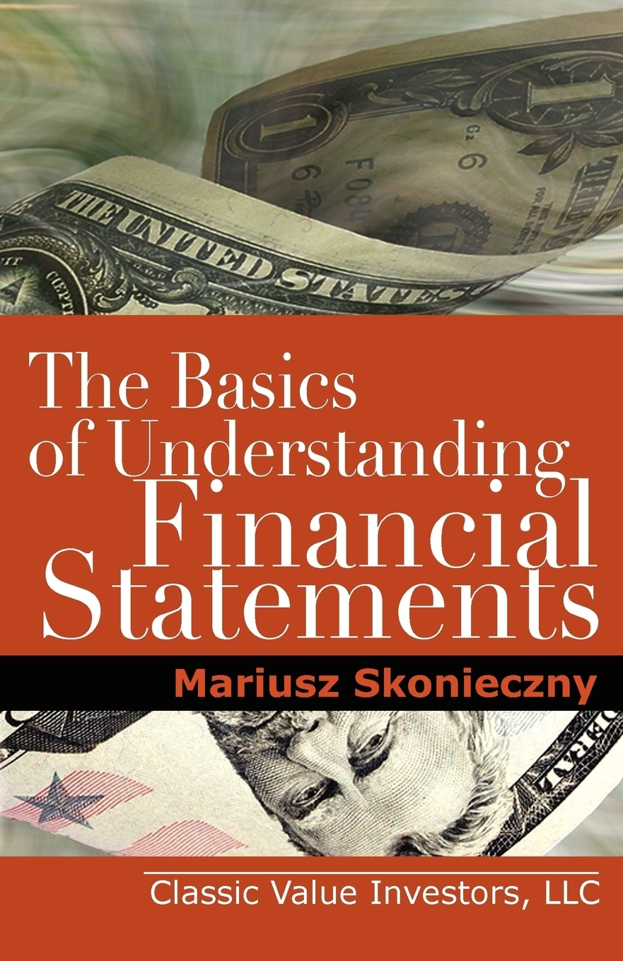 Фото - Mariusz Skonieczny The Basics of Understanding Financial Statements. Learn How to Read Financial Statements by Understanding the Balance Sheet, the Income Statement, and trisha greenhalgh how to read a paper the basics of evidence based medicine