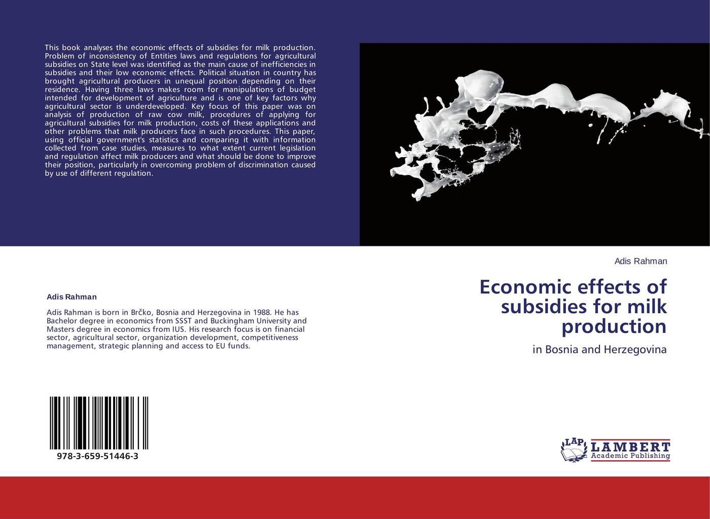 Adis Rahman Economic effects of subsidies for milk production цена в Москве и Питере